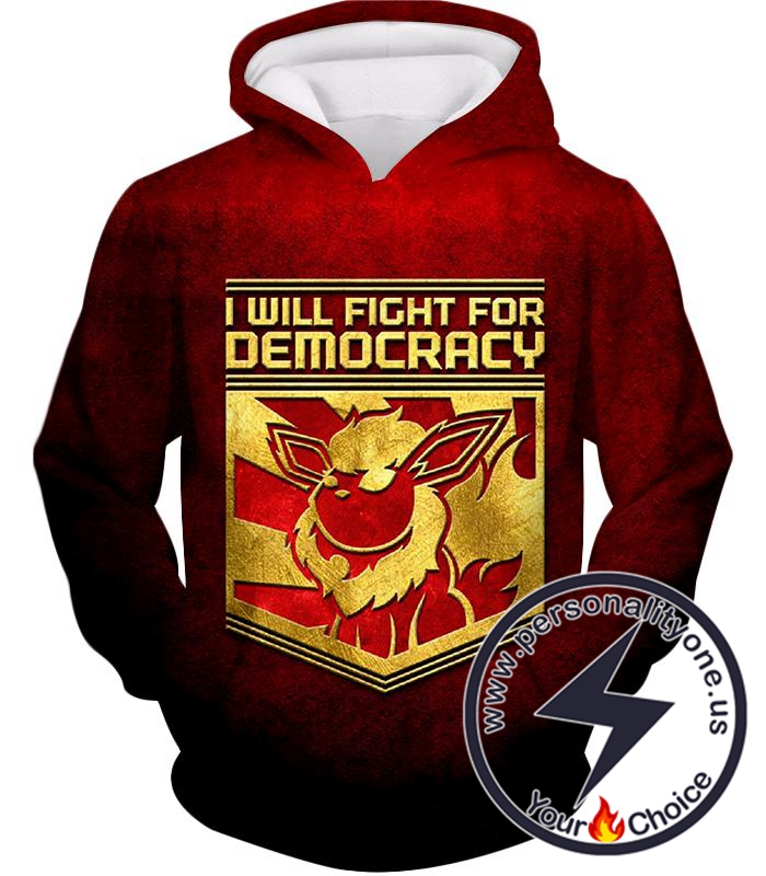 Pokemon Cool Pokemon Flareon Promo Quote I Will Fight for Democracy Hoodie